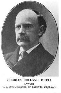 چارلز هالند دوئل، سرپرست ادارهی ثبت اختراعات آمریکا در فاصلهی سالهای 1898 تا 1901
